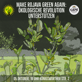 Cafe Rojava International Hannover Make Rojava Green Again