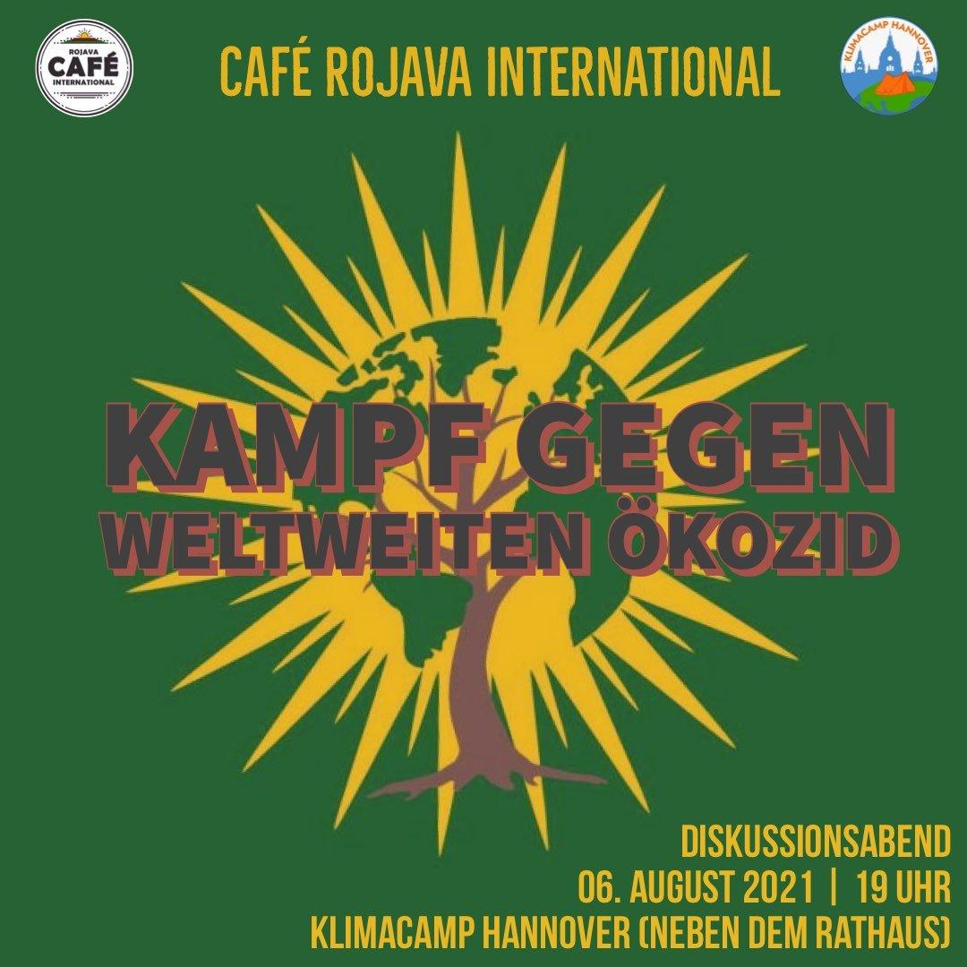 Cafe Rojava International Hannover Klimacamp Fridays For Future Ökozid